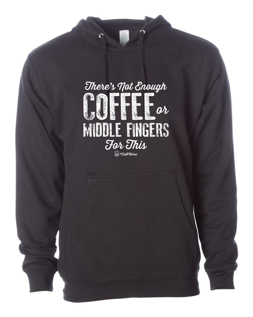 There's Not Enough Coffee or Middle Fingers for This (New Design)