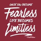 Once You Become Fearless Life Becomes Limitless