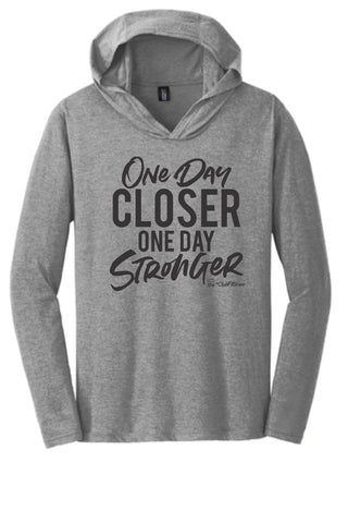 One Day Closer One Day Stronger - Unisex Hooded Pullover