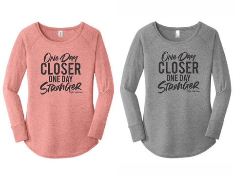 One Day Closer One Day Stronger - Long Sleeve Tunic