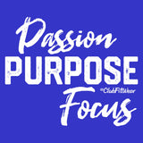 Passion Purpose Focus - Hoodie