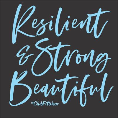 Resilient Strong & Beautiful