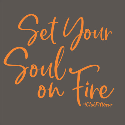 Set Your Soul on Fire
