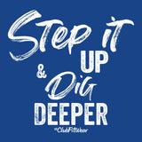 Step it Up & Dig Deeper