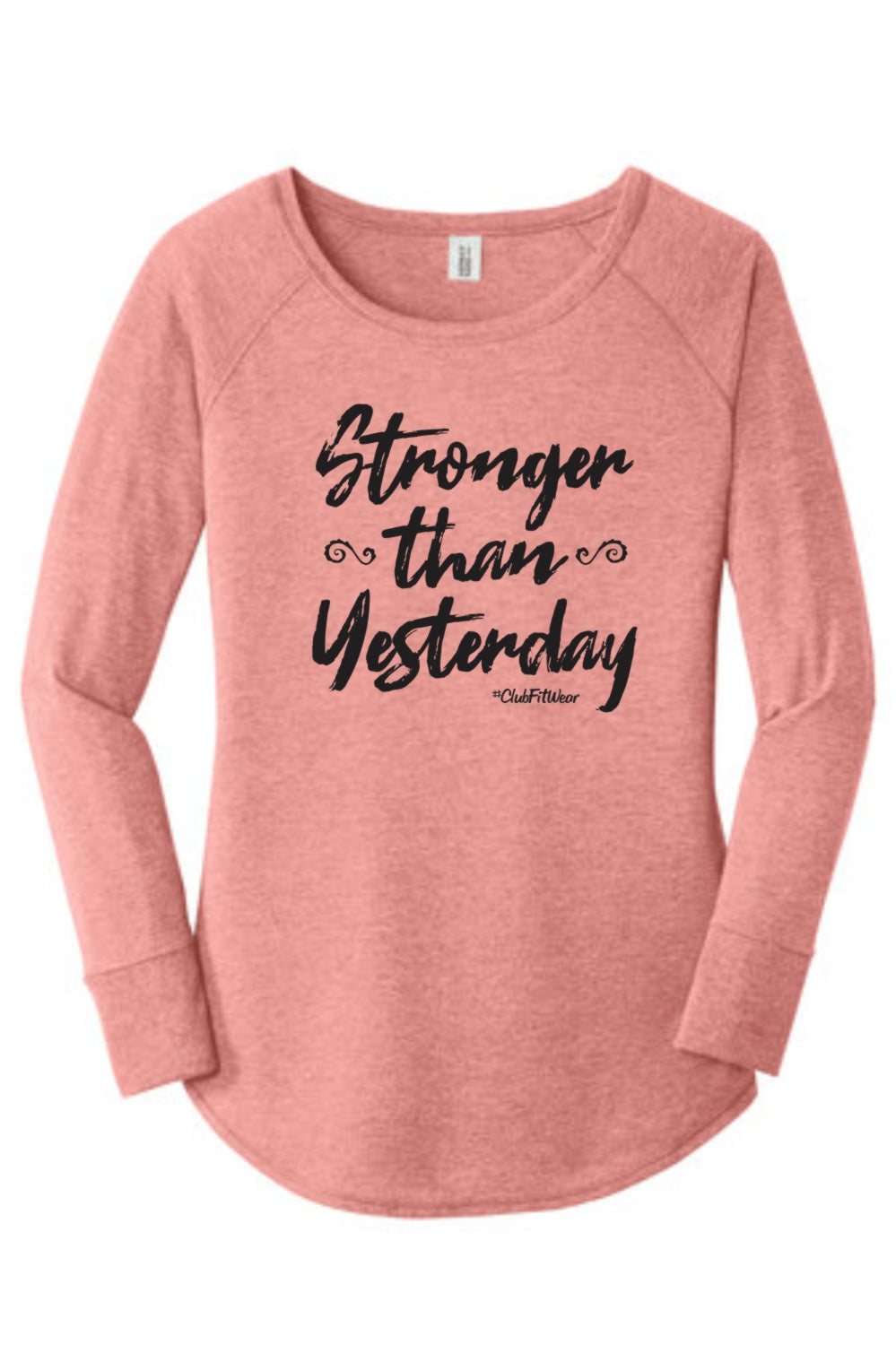Stronger than Yesterday - Long Sleeve Tunic