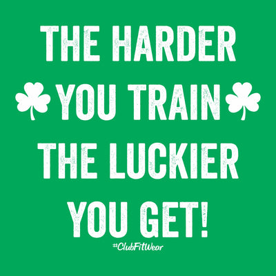 The Harder You Train the Luckier You Get