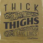 Thick Thighs Save Lives