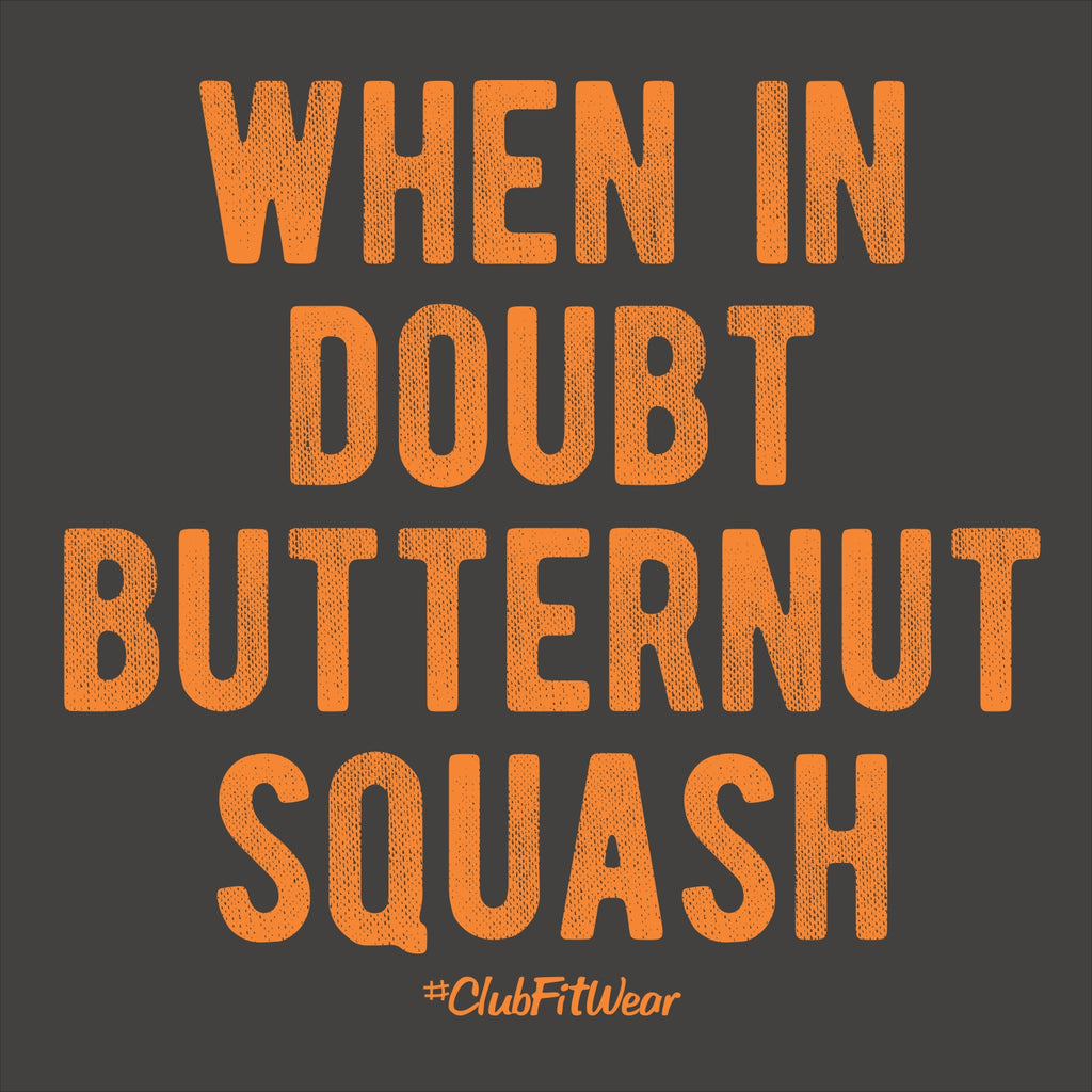 When in Doubt Butternut Squash