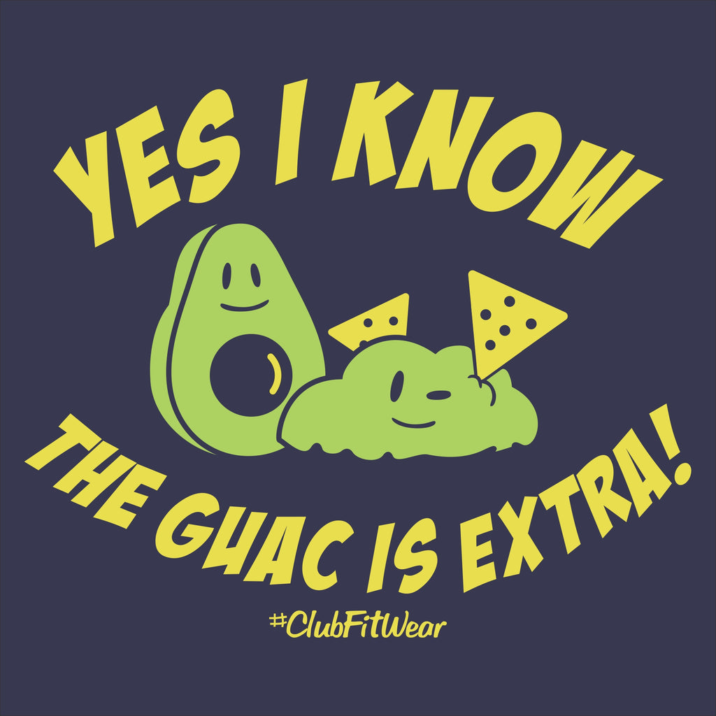 Yes I know the Guac is Extra