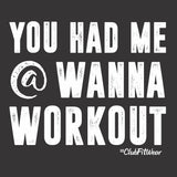 You had me at Wanna Workout