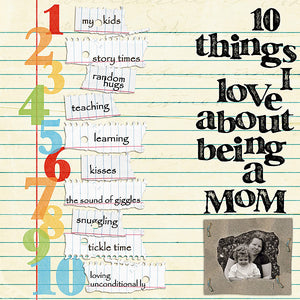 10 things I love about being a mom scrapbook page