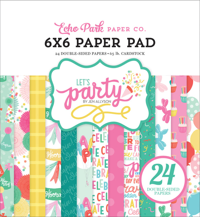 LET'S PARTY 6x6 Paper Pad with 24 double-sided pages by Echo Park Paper Co.