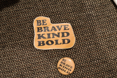 Be Brave Kind Bold Sticker
