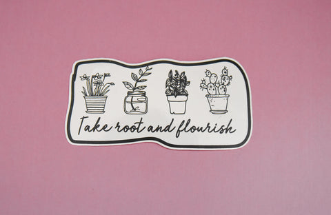 Take Root and Flourish Sticker