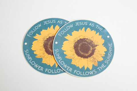 Follow Jesus As The Sunflower Follows The Sunshine Sticker