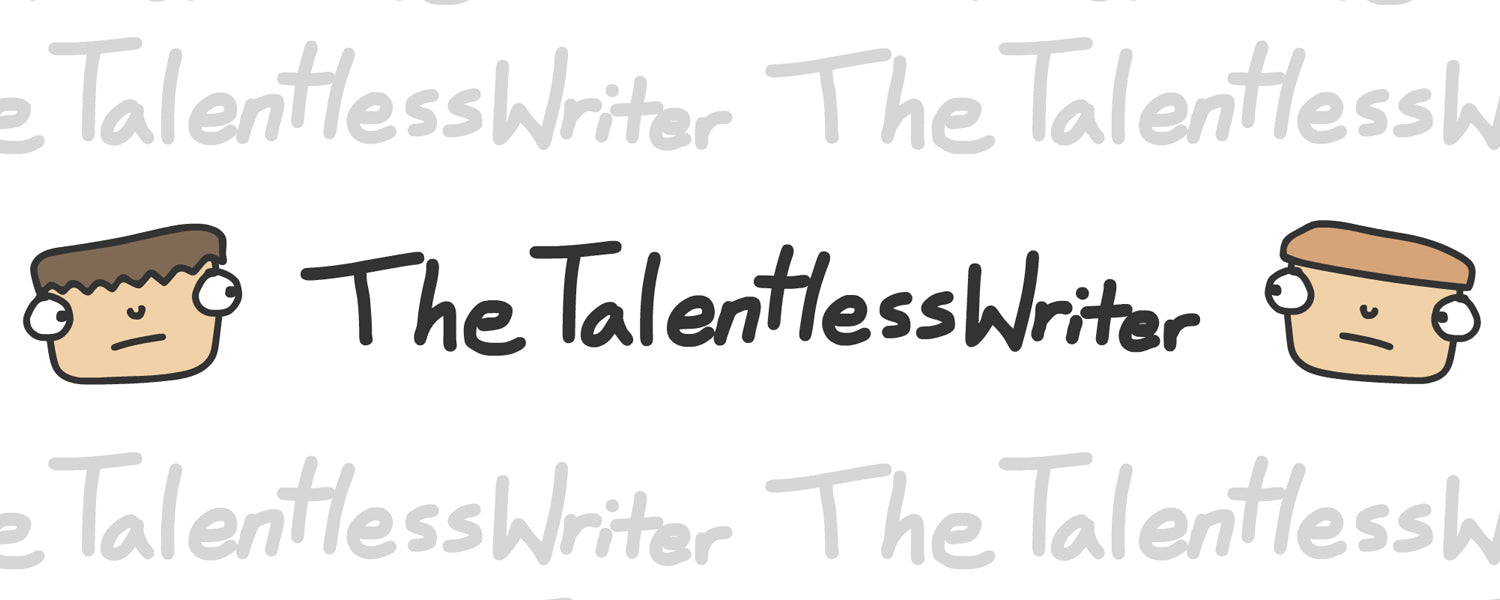 The official merch store for TheTalentlessWriter.