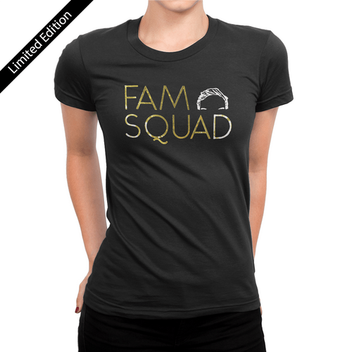 Fam Squad - Luxe Edition Gold Foil - Ladies T-Shirt