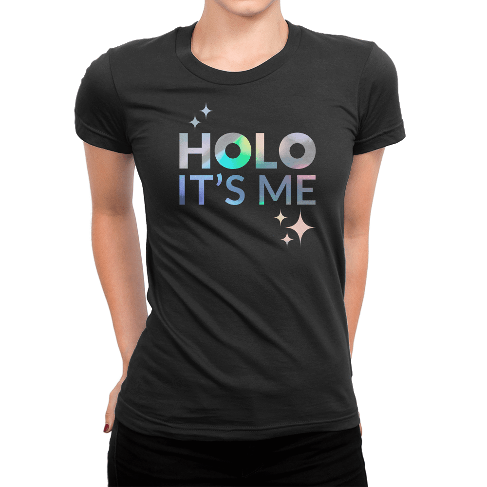 Holo Its Me - Silver Holo - Ladies T-Shirt