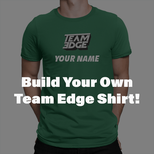 Team Edge - Build Your Own - Unisex T-Shirt