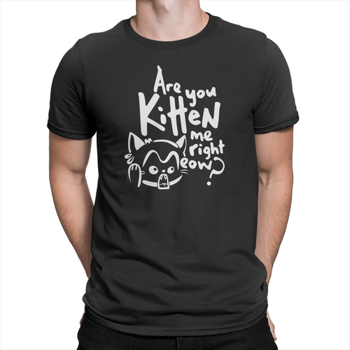 Are You Kitten Me - Unisex T-Shirt Black