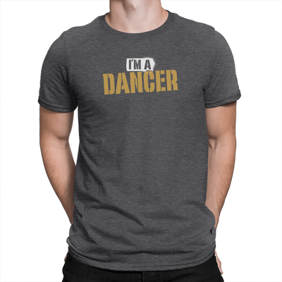 I'm A Dancer Unisex Shirt Heather Charcoal