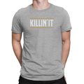 Killin' It Unisex Shirt