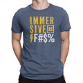 Immersive as F#$% T-shirt