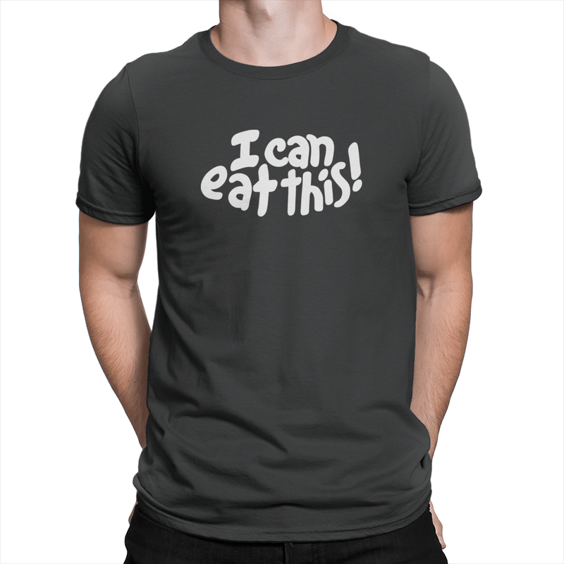 I Can Eat This! - Unisex T-Shirt