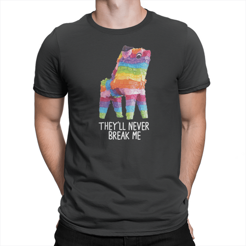 They'll Never Break Me - Unisex T-Shirt
