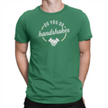 Do You Do Handshakes - Unisex T-Shirt