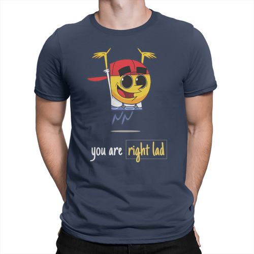 You Are Right Lad - Unisex T-Shirt Navy