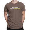 In My Defense - Unisex T-Shirt Brown