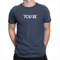 You're - Unisex T-Shirt Navy