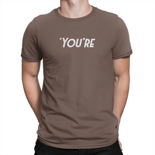 You're - Unisex T-Shirt Brown