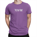 You're - Unisex T-Shirt Team Purple