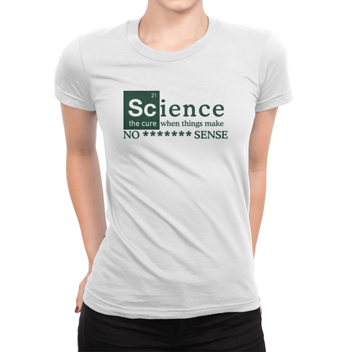 No ******* Sense - Ladies T-Shirt White
