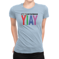 YIAY - Ladies T-Shirt
