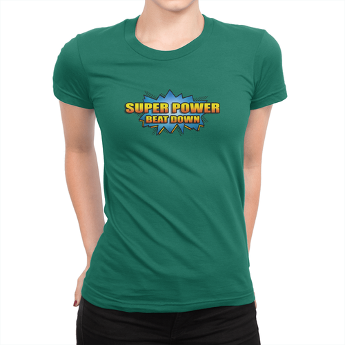 Super Power Beat Down - Ladies T-Shirt Kelly