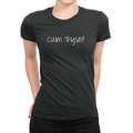 Calm Thyself - Ladies T-Shirt