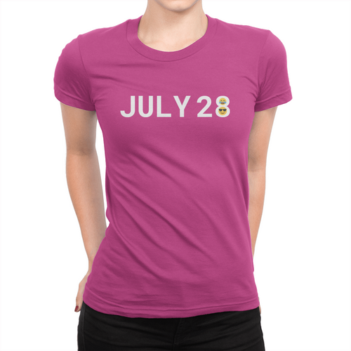 July 28 - Ladies T-Shirt
