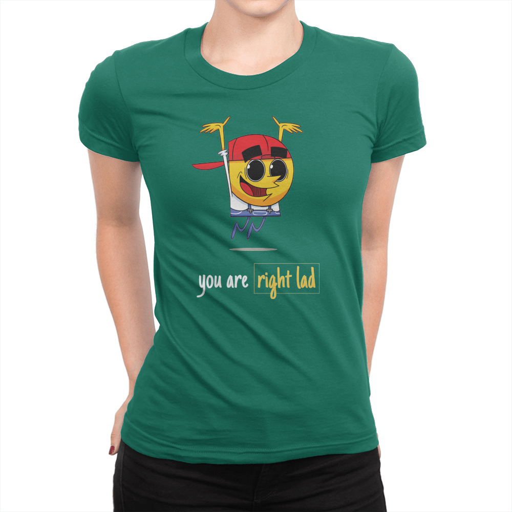 You Are Right Lad - Ladies T-Shirt Kelly