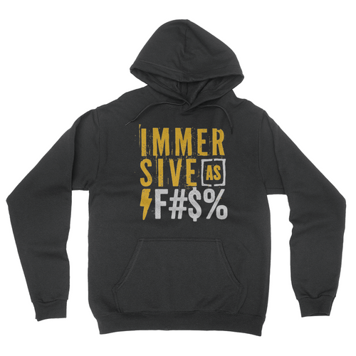 Immersive as F#$% Hoodie Black