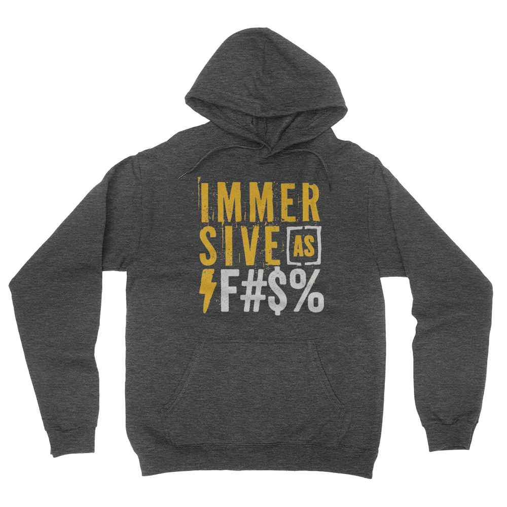 Immersive as F#$% Hoodie Dark Heather