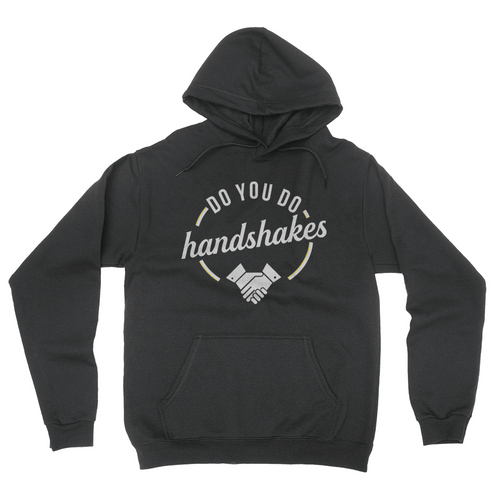 Do You Do Handshakes - Unisex Pullover Hoodie Black