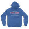I Don't Want Feelings - Unisex Pullover Hoodie Royal Blue