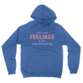 I Don't Want Feelings - Unisex Pullover Hoodie