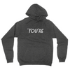 You're - Unisex Pullover Hoodie Dark Heather