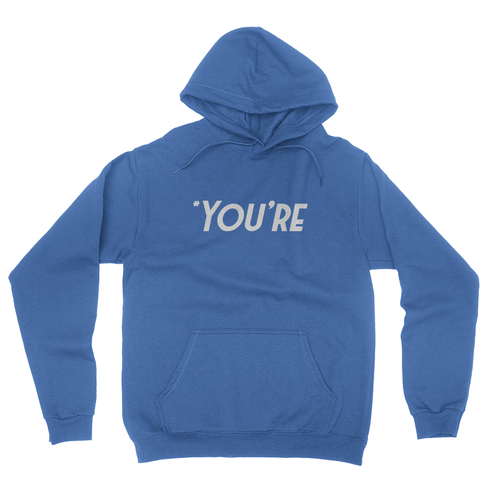 You're - Unisex Pullover Hoodie Royal Blue