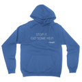 Stop It Get Some Help - Unisex Pullover Hoodie Royal Blue