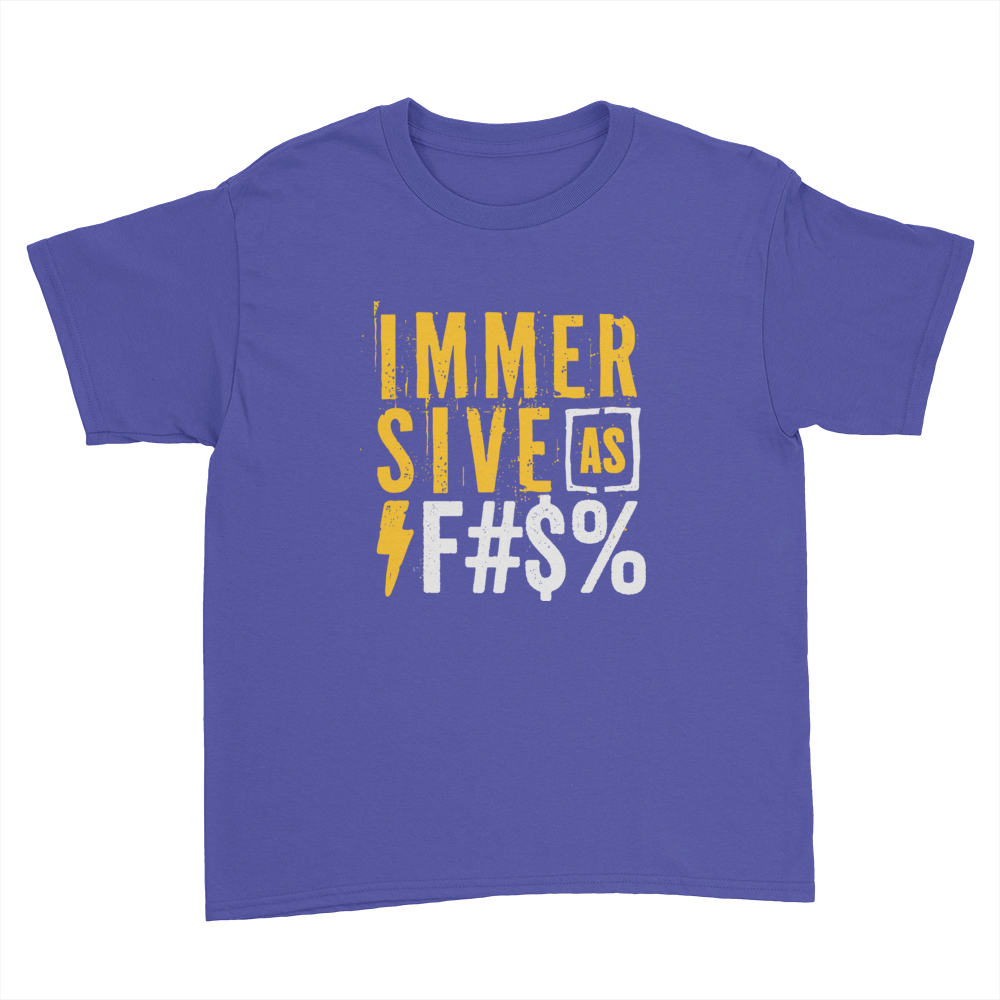 Immersive as F#$% - Kids Youth T-Shirt Royal Blue